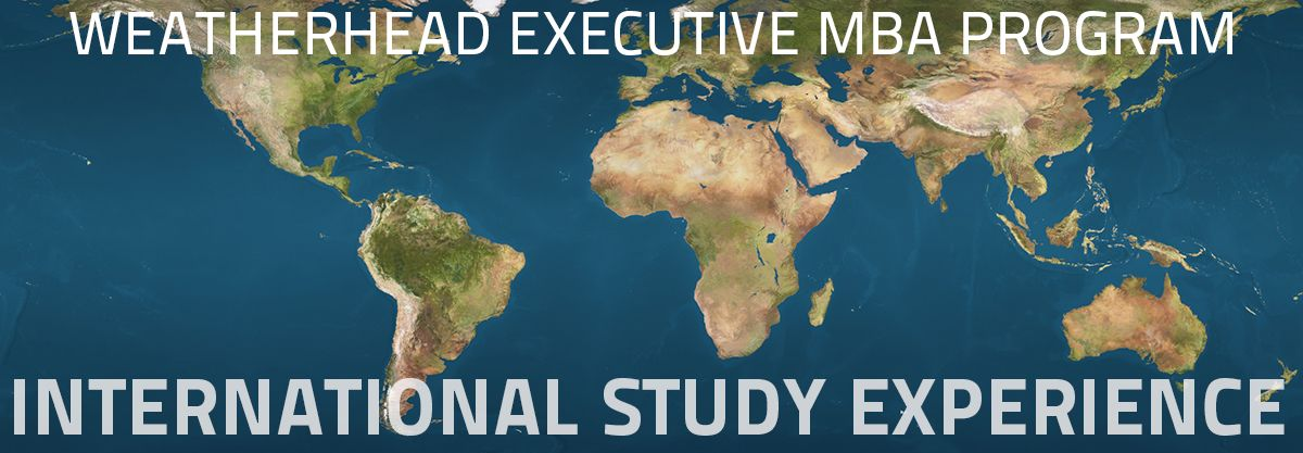The Weatherhead School of Management's Executive Education Program (EMBA) International Study Experience