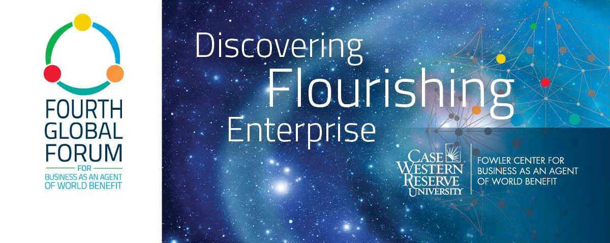 logo for the Fourth Global Forum: Discover Flourishing Enterprise, hosted by the Fowler Center for Business as an Agent of World Benefit