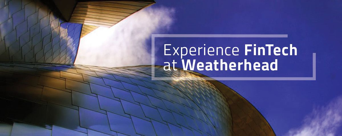 Experience FinTech at Weatherhead