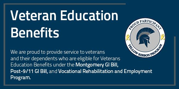Veteran Education Benefits - We are proud to provide service to veterans and their dependents who are eligible for Veterans Education Benefits under the Montgomery GI Bill, Post-9/11 GI Bill, and Vocational Rehabilitation and Employment Program.